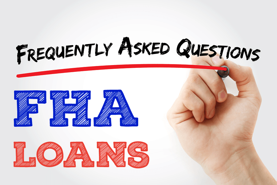 FHA LOANS: Frequently Asked Questions