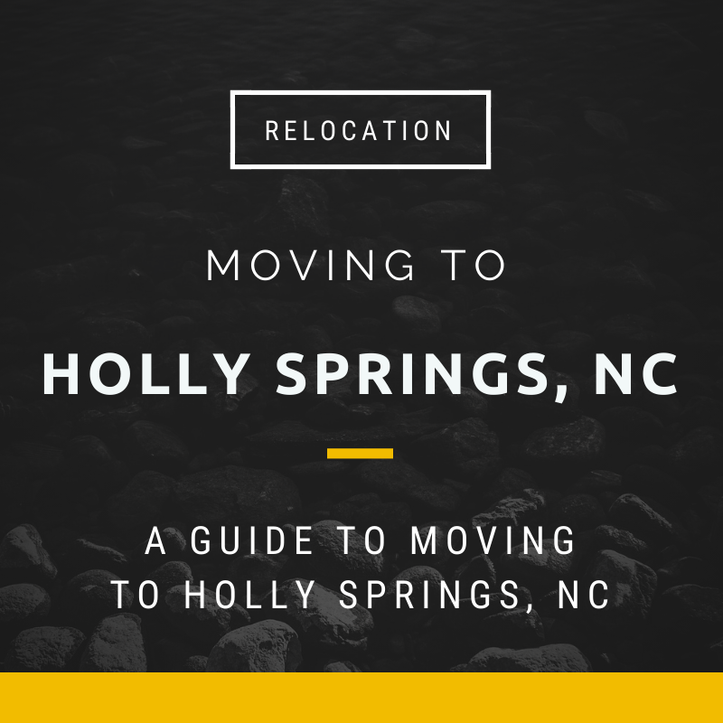 Moving to Holly Springs, NC - What it is like living in and Relocating to Holly Springs, NC