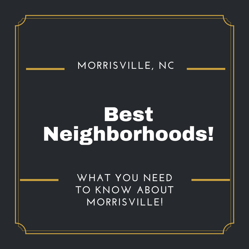 11 Best Neighborhoods in Morrisville, NC - Top Subdivisions for Families in Morrisville!