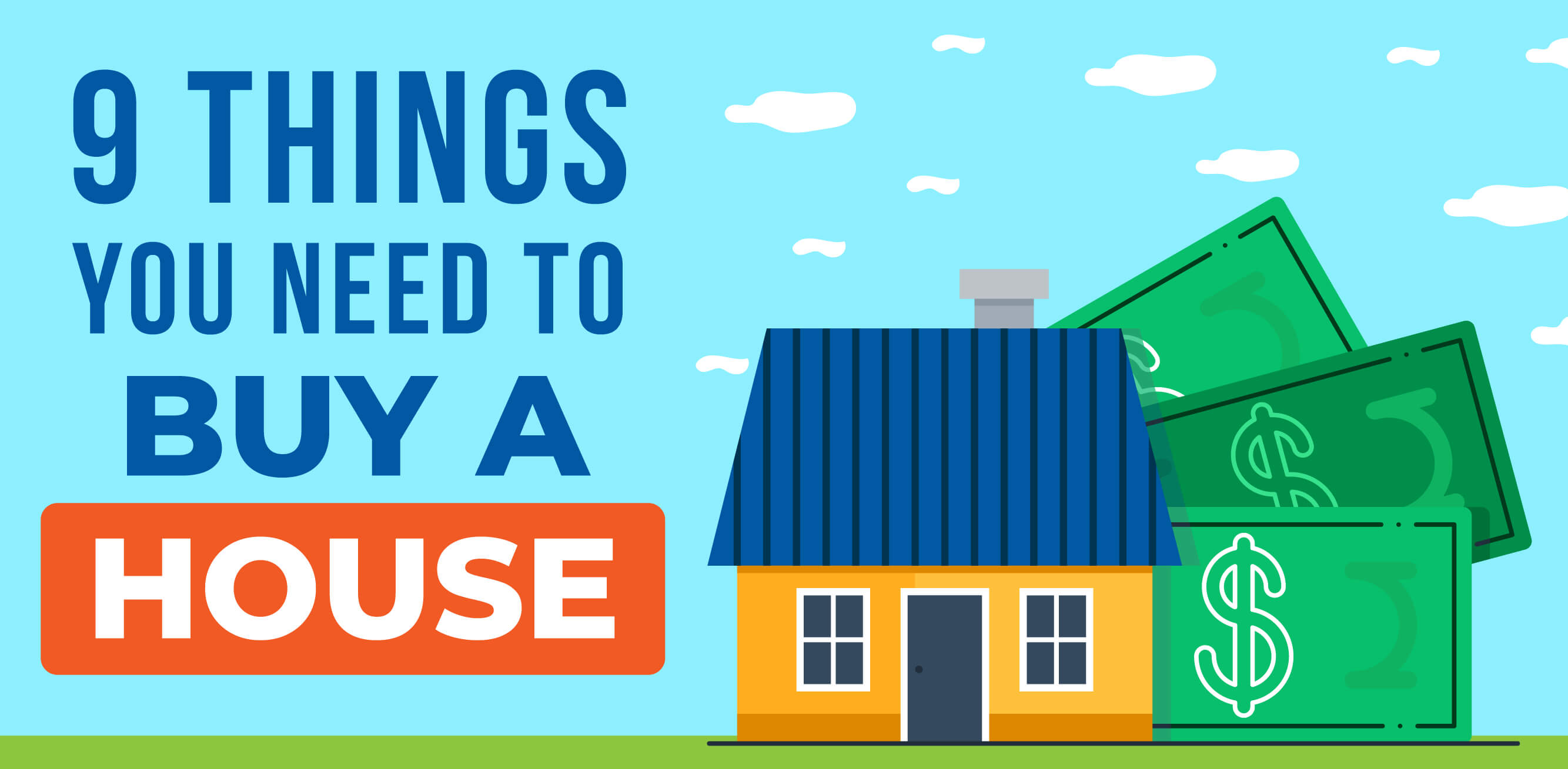 What do you need to buy a house? 9 Things you will need to buy a home!
