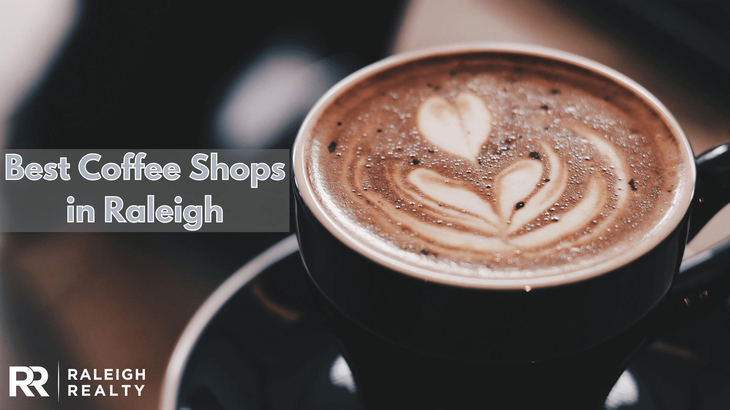 Best Coffee Shops in Raleigh - What are the best coffee shops in Raleigh, NC?