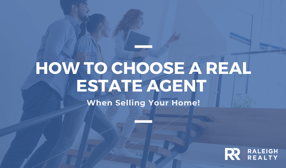 Choosing a Real Estate Agent When Selling Your Home