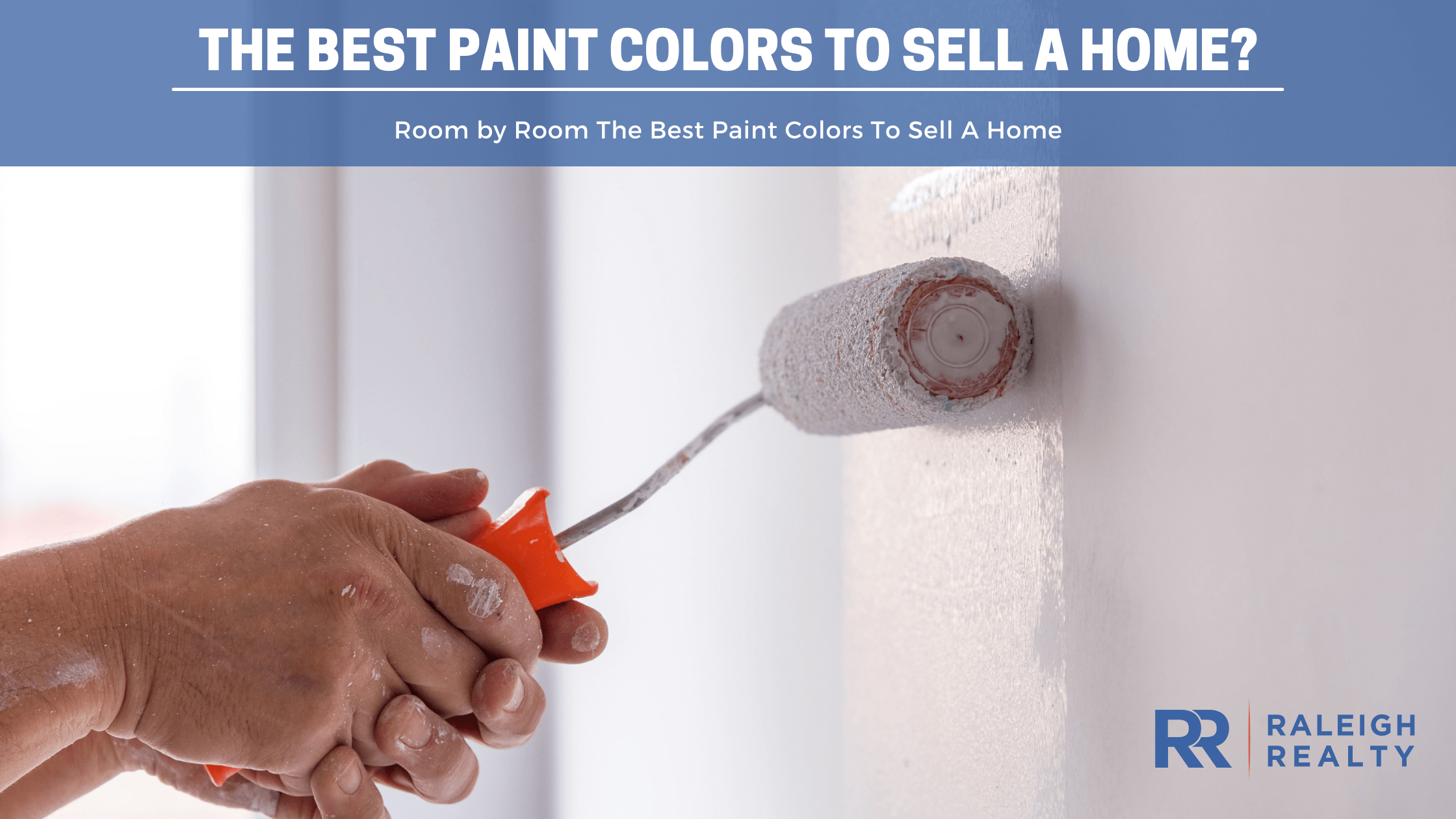 What Are The Best Colors To Paint to Sell a Home - Interior, Exterior and Room by Room Paint Colors