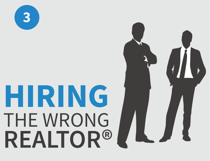 Hiring the wrong Raleigh, NC Realtor is a mistake sellers make
