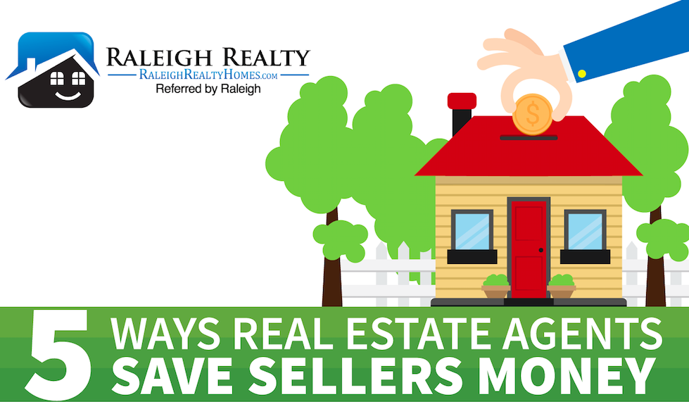 Real Estate Agents Save Sellers Money!