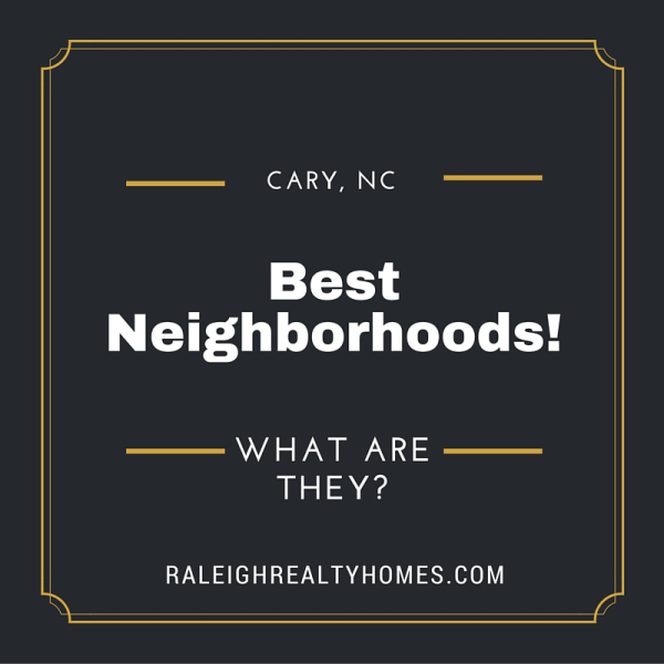BEST NEIGHBORHOODS IN CARY, NC LOCAL REAL ESTATE AND HOMES FOR SALE