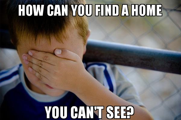 How can you find a home you can't see on Zillow and Trulia?