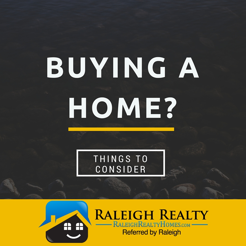 Things to consider when buying a home in raleigh nc for Things to do when buying a house