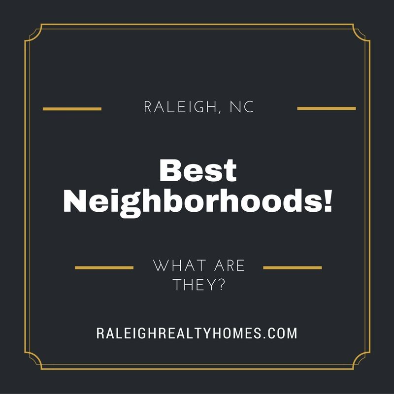 What Are The Best Neighborhoods in Raleigh, NC