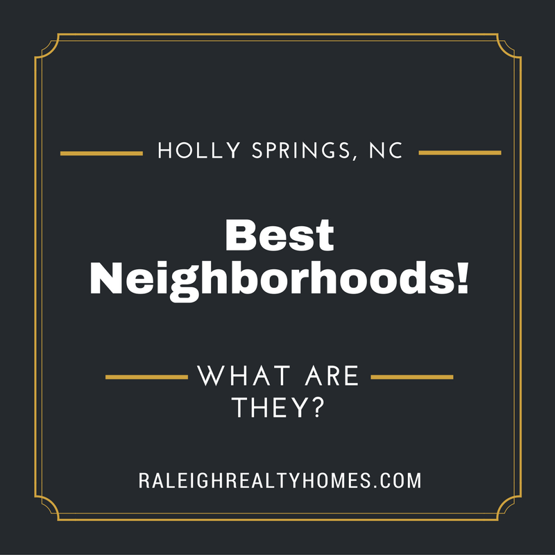 The Best Neighborhoods in Holly Springs, NC for those living in the area!