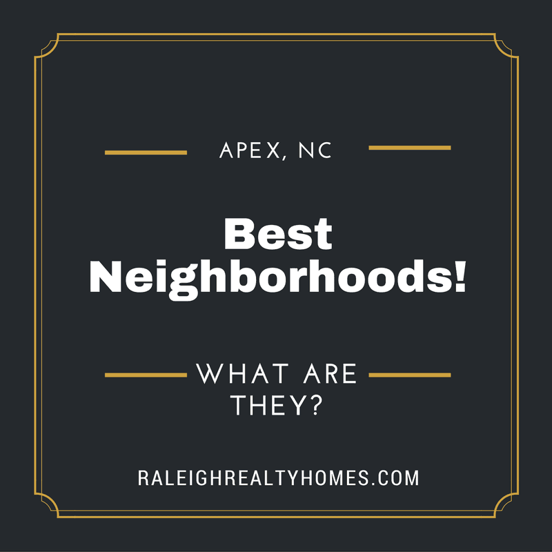 The Best Neighborhoods in Apex, NC