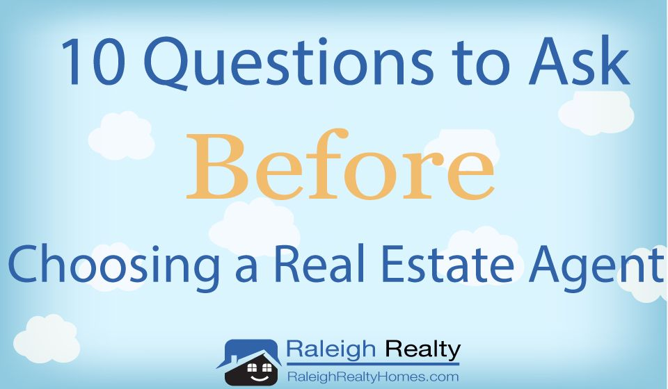 Questions to Ask BEFORE Choosing a Real Estate Agent