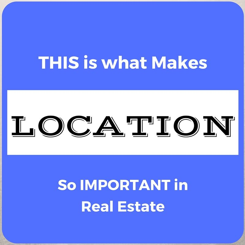 Here is what makes location so important in real estate purchases!