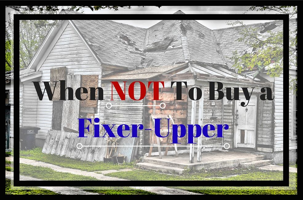 When NOT to Buy a Fixer-Upper Home