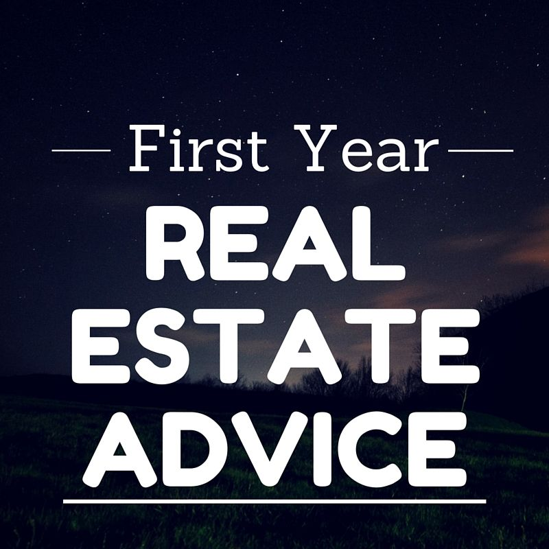 First Year Real Estate Advice from 17 GREAT Agents