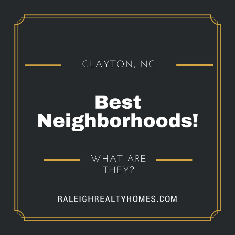 The Best Neighborhoods in Clayton, North Carolina!