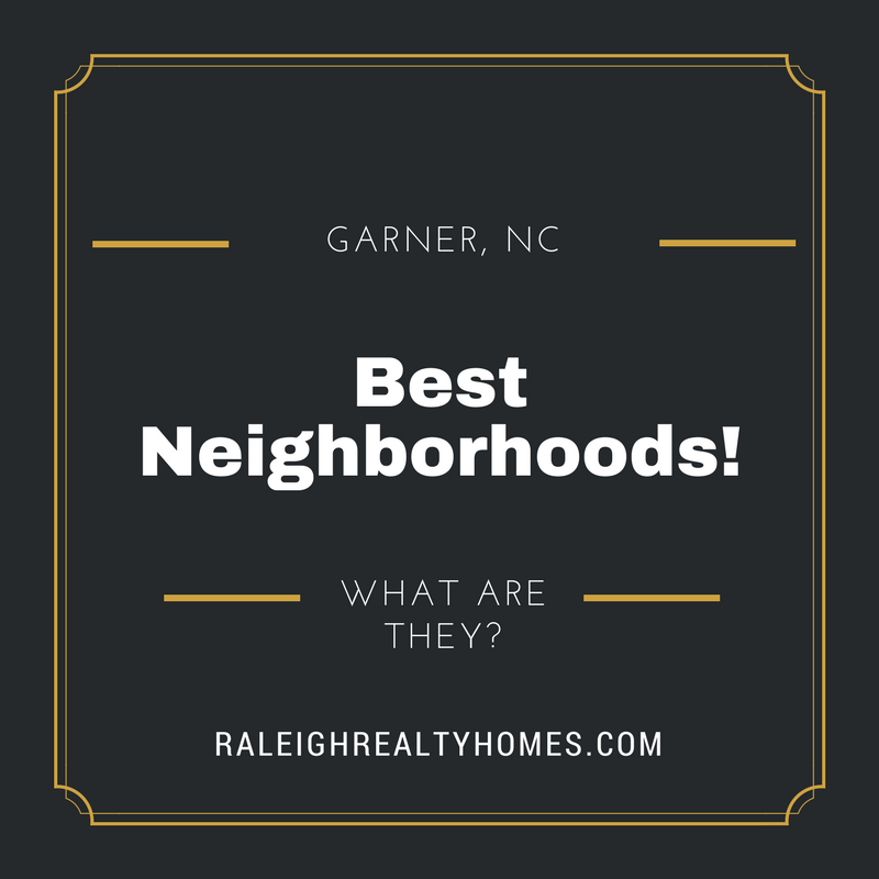 Best Neighborhoods in Garner, NC!